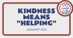Kindness Means Helping – January 2021