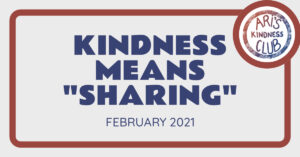 Kindness Means Sharing – February 2021